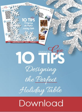10 Tips: Designing the Perfect Holiday Table - Designs By Gia
